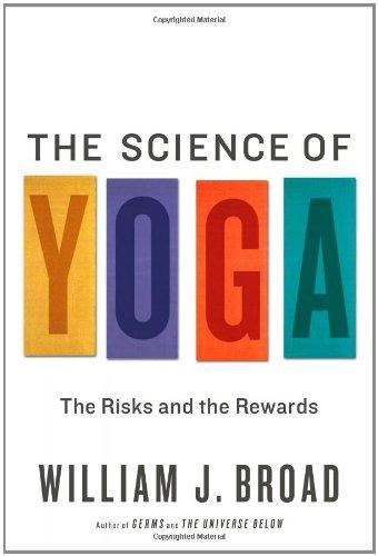 """Science of Yoga - The Risks and Rewards"" av William J. Broad"