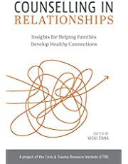 Counselling in Relationships: Insights for Helping Families Develop Healthy Connections