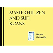 A Collection of Masterful Zen and Sufi Koans