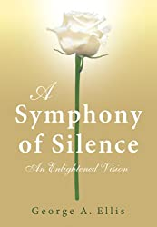A Symphony of Silence: An Enlightened Vision
