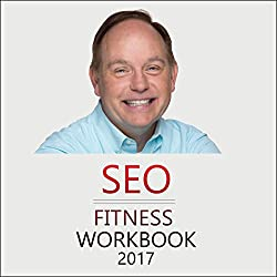 SEO Fitness Workbook, 2017 Edition