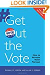 Get Out the Vote: How to Increase Vot...