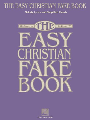 The Easy Christian Fake Book: 100 Songs in the Key of