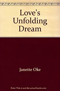 Paperback Love's Unfolding Dream (Love Comes Softly Series #6) Book