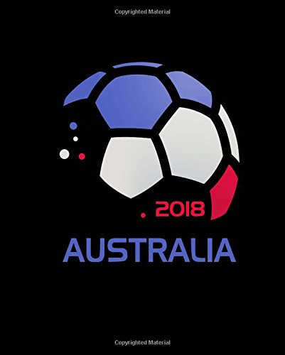 Read Online Australia Soccer Fan Journal: Blank Lined Composition Notebook 75 Sheets / 150 Pages 7.5 x 9.25 inch PDF