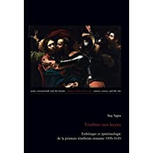 Ténèbres sans leçons: Esthétique et épistémologie de la peinture ténébriste romaine 1595-1610