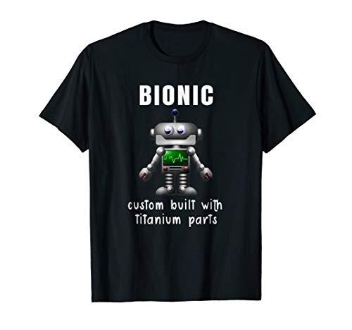 (BIONIC Custom Built With Titanium Parts T-shirt)