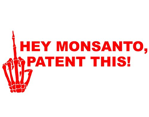 hey-monsanto-patent-this-9-x-4-red-die-cut-decal-bumper-sticker-for-windows-cars-trucks-laptops-etc