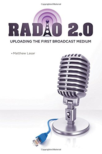 Radio 2.0: Uploading the First Broadcast Medium