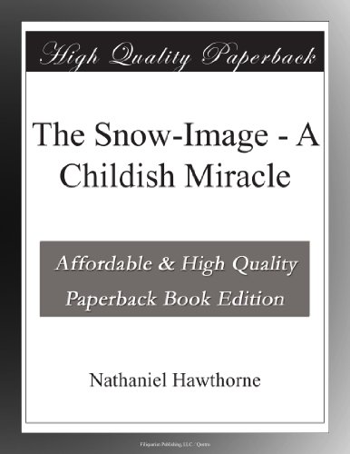 The Snow-Image - A Childish Miracle