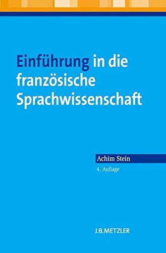 Einführung in die französische Sprachwissenschaft Taschenbuch – 18. August 2014 Achim Stein J.B. Metzler 347602511X für die Hochschulausbildung