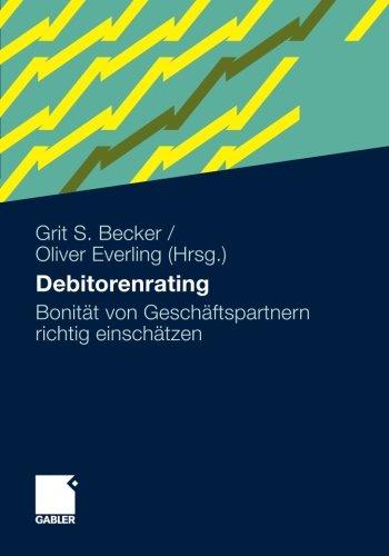 Debitorenrating: Bonität von Geschäftspartnern Richtig Einschätzen (German Edition)