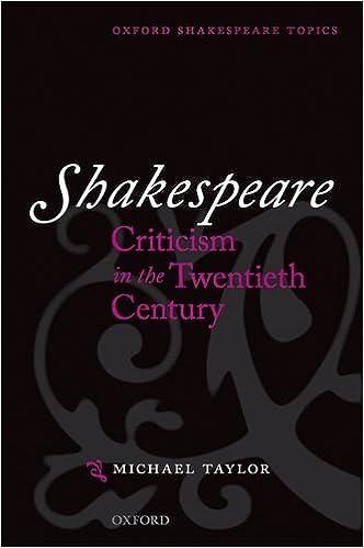 Shakespeare Criticism in the Twentieth Century (Oxford Shakespeare Topics)