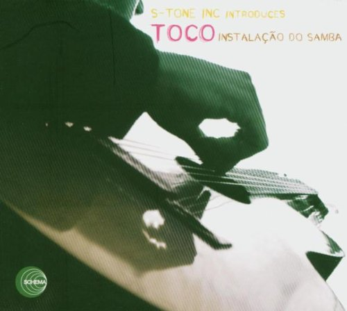 Toco-Instalacao Do Samba by SCHEMA