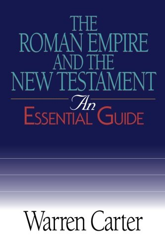 The Roman Empire and the New Testament: An Essential Guide (Essential Guides)