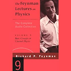 The Feynman Lectures on Physics: Volume 9, Basic Concepts in Classical Physics