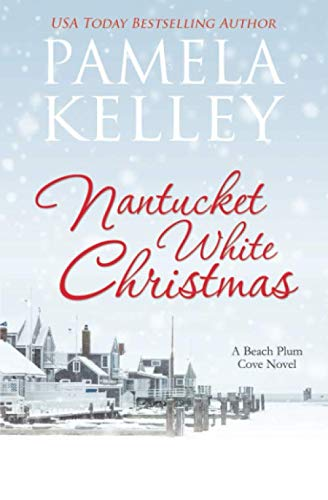 Nantucket White Christmas: A feel-good, small town, Christmas story (Nantucket Beach Plum Cove Series) (White Book Christmas)