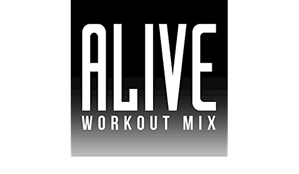 Alive (Workout Mix) by DJ Motivator on Amazon Music - Amazon com