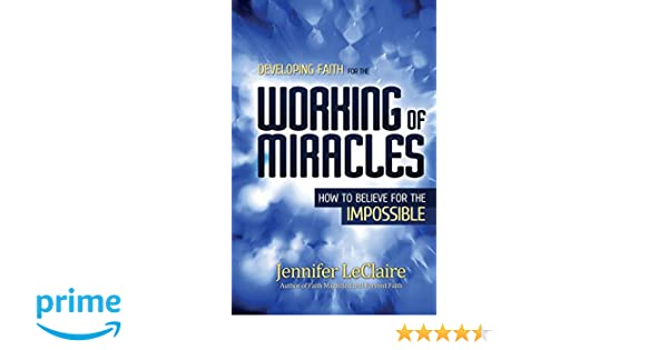 Developing Faith For Miracles