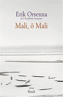 Mali, ô Mali par Orsenna