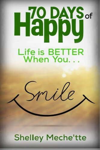 70 Days of Happy: Life is Better When You Smile -