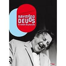Raymond Devos: La raison du plus fou