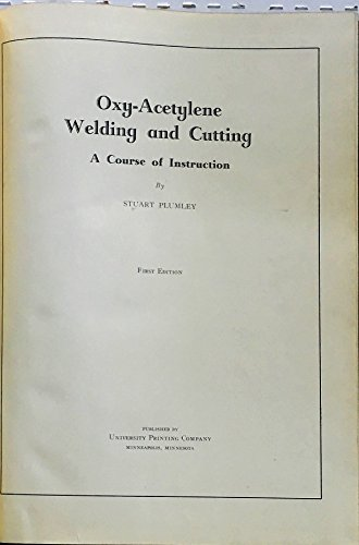 Oxy Acetylene Welding And Cutting A Course Of Instruction Stuart