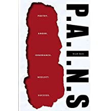 P. A. I. N. S.: Poetry, Anger, Ignorance, Negect, Success