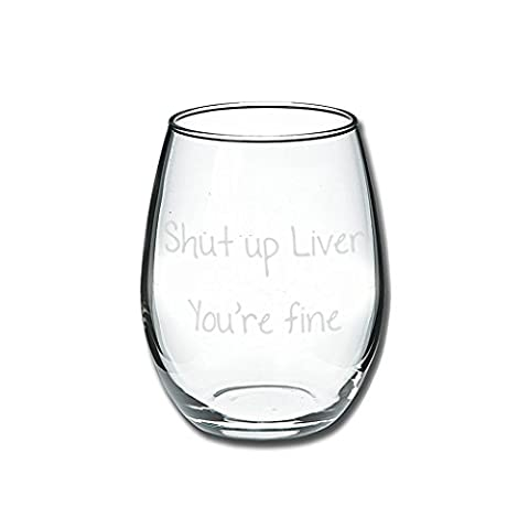 Funny Mugs, LOL – Shut Up Liver You're Fine – Funny Stemless Wine Glass 15oz – Wedding Wine Gift – Unique Gift for Mom…