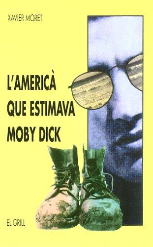 L'americà que estimava Moby Dick (El Grill)