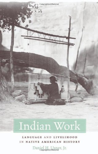 Indian Work: Language and Livelihood in Native American History by Harvard University Press