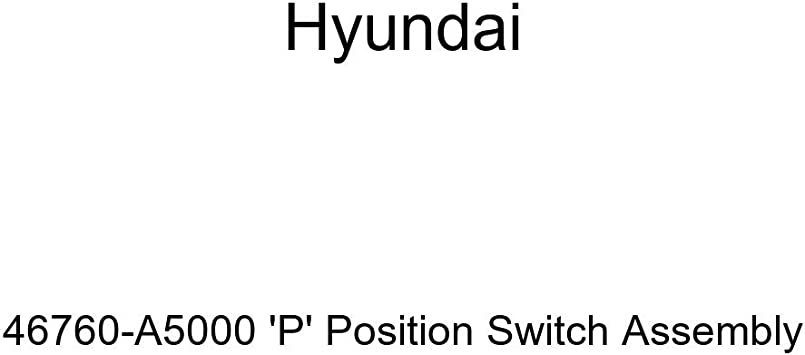 Genuine Hyundai 46760-A5000 P Position Switch Assembly