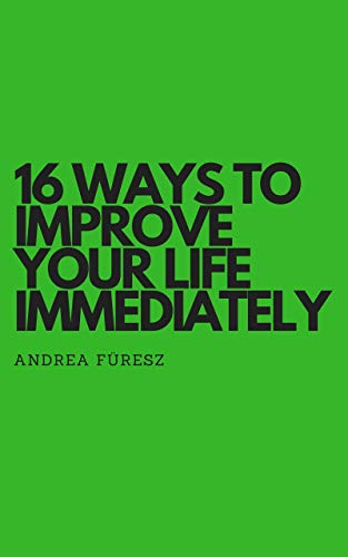#freebooks – 16 Ways to Improve Your Life Immediately