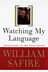 Watching My Language:: Adventures in the Word Trade Kindle Edition