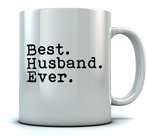Best Husband Ever Coffee Mug - Christmas Gift for Husband From Wife Birthday/Fathers Day Gift for Husband Novelty Gift for Coffee & Tea Lovers Ceramic Sturdy Coffee Mug 11 Oz. White
