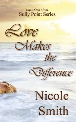 Book: Love Makes the Difference (Sully Point Book 1) by Nicole Smith