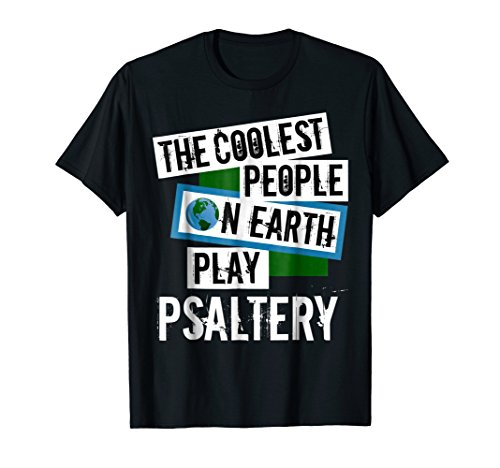 The Coolest People on Earth Play Psaltery Music Lover T-Shirt