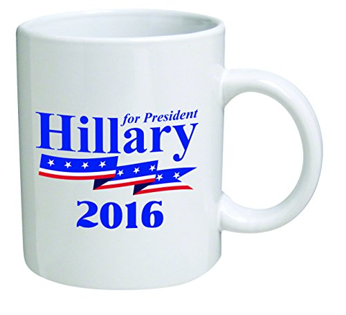 "Funny Mug 11OZ ""Hillary Clinton"", 2016 Democratic Presidential novelty and gift, by Yates And Franco"