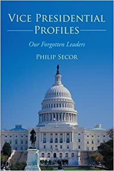 Book Vice Presidential Profiles: Our Forgotten Leaders by Philip Secor (2013-04-19)