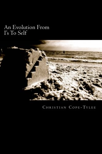 Book: An Evolution From I's To Self by Christian Tylee