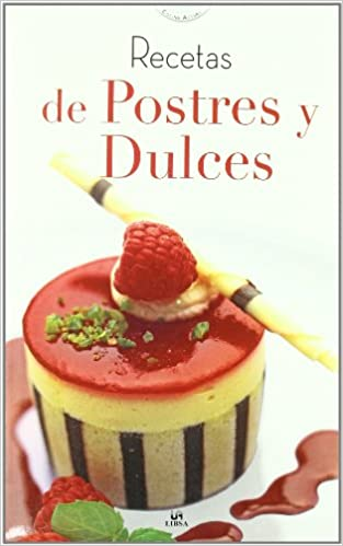 Recetas de postres y dulces/ Dessert Recipes and Candies (Cocina Actual/ Current Cuisine)