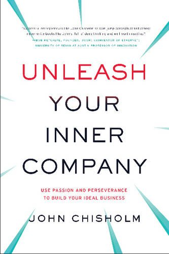Unleash Your Inner Company: Use Passion and Perseverance to Build Your Ideal Business (Good Business Ideas To Start In India)