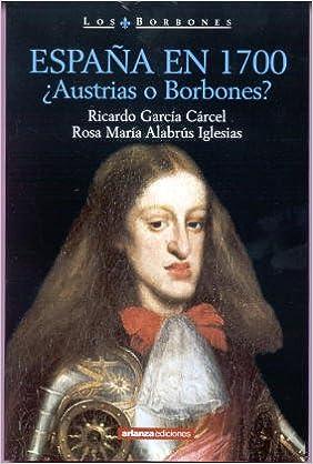 España en 1700 ¿austrias o borbones?: Amazon.es: Garcia, Alabrus ...