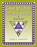 Case Studies for Inclusive Schools, Peggy L. Anderson, 1416405445