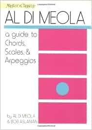 Al Di Meola: A Guide To Chords, Scales And Arpeggios: Amazon.es: Al De Meola: Libros en idiomas extranjeros