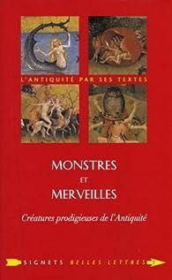 Monstres et merveilles : Créatures prodigieuses de l'Antiquité par Isabelle Jouteur