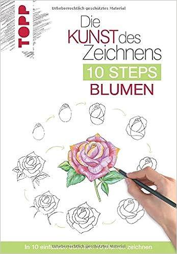 Die Kunst Des Zeichnens 10 Steps Blumen In 10 Einfachen Schritten