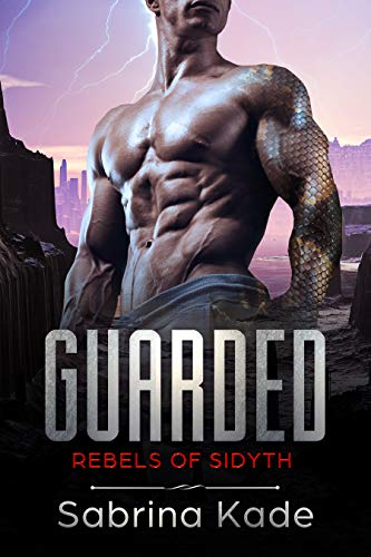 Guarded: A Sci-Fi Alien Romance (Rebels of Sidyth Book 2)