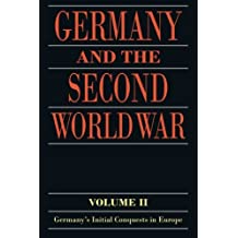 Germany and the Second World War: Volume II: Germany's Initial Conquests in Europe