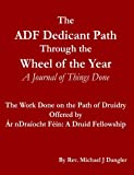 The ADF Dedicant Path Through the Wheel of the Year: A Journal of Things Done